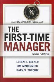 The First-Time Manager by Loren B Belker