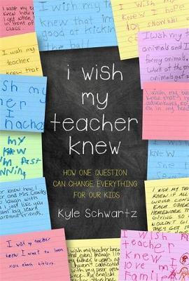 I Wish My Teacher Knew by Kyle Schwartz image