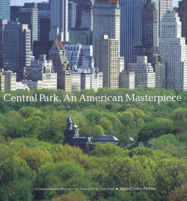 Central Park, An American Masterpiece: A Comprehensive History of the Nation's First Urban Park by Sara Cedar Miller image