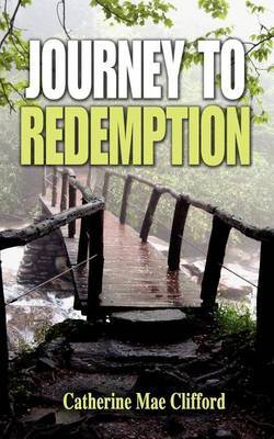 Journey to Redemption by Catherine Mae Clifford