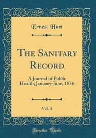 The Sanitary Record, Vol. 4 by Ernest Hart image