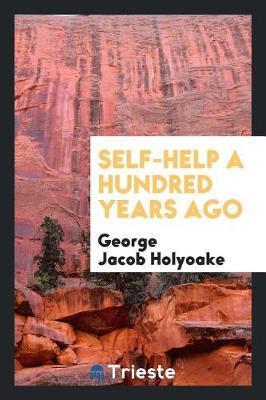 Self-Help a Hundred Years Ago by George Jacob Holyoake image