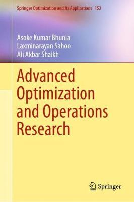 Advanced Optimization and Operations Research by Asoke Kumar Bhunia