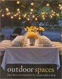 Outdoor Spaces: Easy Ideas and Inspiration for Casual Outdoor Living by Christene Barberich