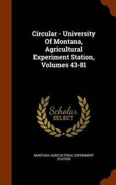 Circular - University of Montana, Agricultural Experiment Station, Volumes 43-81 image