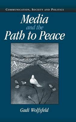 Media and the Path to Peace by Gadi Wolfsfeld image