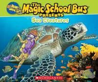 Magic School Bus Presents: Sea Creatures by Tom Jackson