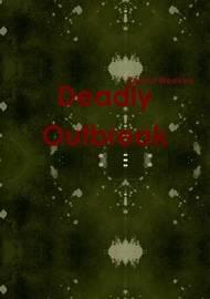 Deadly Outbreak by Robert Weekes