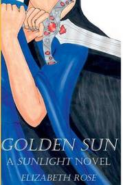 Golden Sun by Elizabeth Rose
