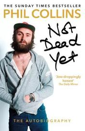 Not Dead Yet: The Autobiography by Phil Collins image