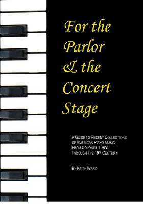 For the Parlor and the Concert Stage by Keith C. Ward