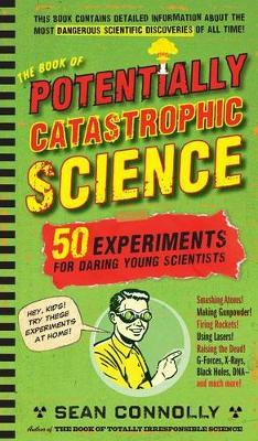The Book of Potentially Catastrophic Science by Sean Connolly image