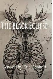 The Black Eclipse by Eric Danhoff