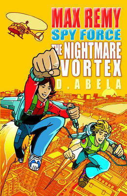 The Nightmare Vortex: Max Remy by Deborah Abela