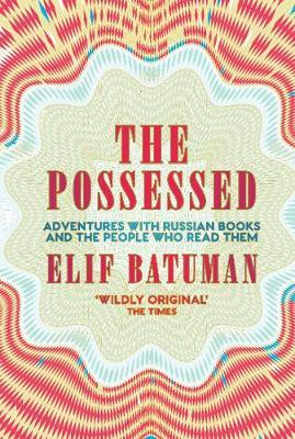 The Possessed by Elif Batuman image
