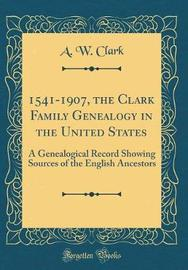 1541-1907, the Clark Family Genealogy in the United States by A W Clark image