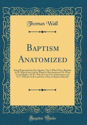 Baptism Anatomized by Thomas Wall