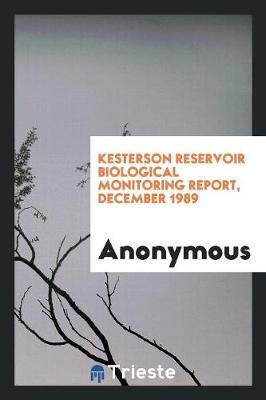 Kesterson Reservoir Biological Monitoring Report, December 1989 by * Anonymous