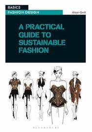 A Practical Guide to Sustainable Fashion by Alison Gwilt image