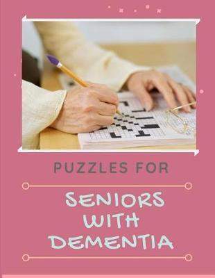 Puzzles For Seniors With Dementia by Erin S Gore