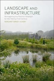 Landscape and Infrastructure by Margaret Birney Vickery