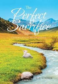 The Perfect Sacrifice by K C Stanger image