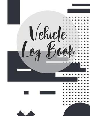Vehicle Log Book by Zeezee Books