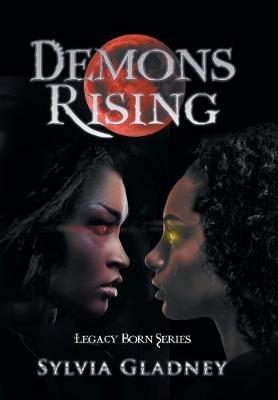 Demons Rising by Sylvia Gladney