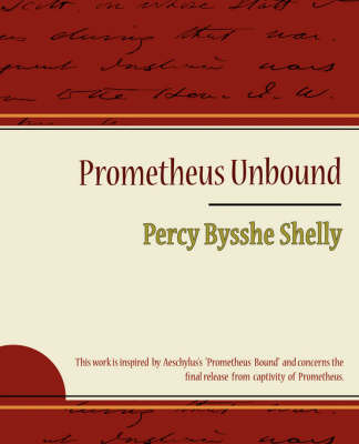 Prometheus Unbound - Percy Bysshe Shelly by Bysshe Shelly Percy Bysshe Shelly image