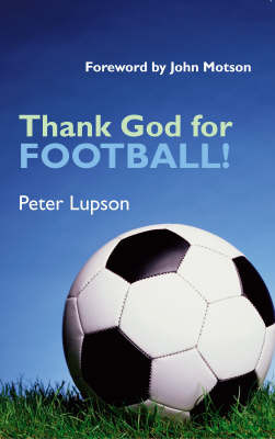 Thank God for Football! by Peter Lupson image