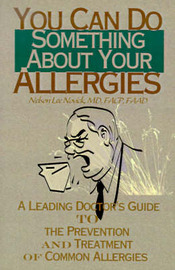 You Can Do Something about Your Allergies: A Leading Doctor's Guide to Allergy Prevention and Treatment by Nelson L. Novick image