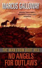 The Man from Boot Hill: No Angels for Outlaws by Marcus Galloway image