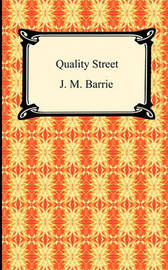 Quality Street by James Matthew Barrie