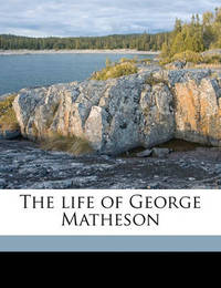 The Life of George Matheson by Donald MacMillan