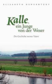 Kalle, Ein Junge Von Der Weser by Elisabeth Generotzky image
