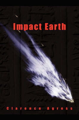 Impact Earth by CLARENCE AGRESS