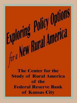 Exploring Policy Options for a New Rural America by Books for Business