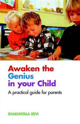 Awaken the Genius in Your Child: A Practical Guide for Parents by Shakuntala Devi image