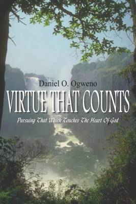 Virtue That Counts by Daniel O. Ogweno