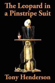 The Leopard in a Pinstripe Suit by Tony Henderson