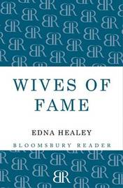 Wives of Fame: Mary Livingstone, Jenny Marx and Emma Darwin by Edna Healey