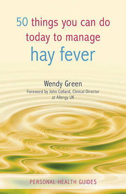 50 Things You Can Do to Manage Hay Fever by Wendy Green image