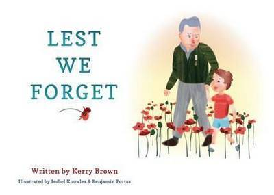 Lest We Forget by Kerry Brown