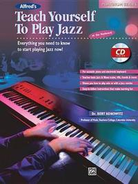 Alfred's Teach Yourself to Play Jazz at the Keyboard by Bert Konowitz