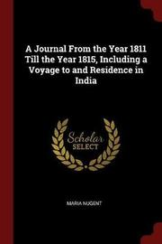 A Journal from the Year 1811 Till the Year 1815, Including a Voyage to and Residence in India by Maria Nugent image