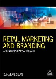 Retail Marketing and Branding by S. Hasan Gilani
