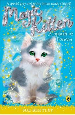 Magic Kitten : A Splash of Forever by Sue Bentley image