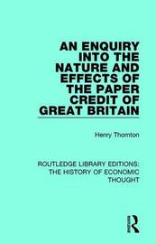 An Enquiry into the Nature and Effects of the Paper Credit of Great Britain by Henry Thornton