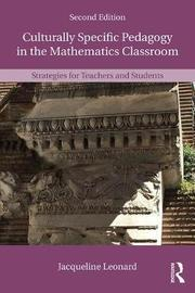 Culturally Specific Pedagogy in the Mathematics Classroom by Jacqueline Leonard