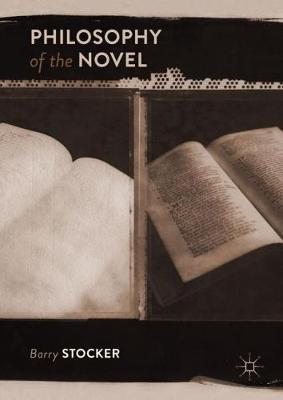 Philosophy of the Novel by Barry Stocker
